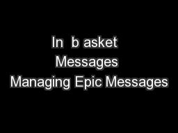 In  b asket  Messages Managing Epic Messages