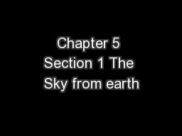 Chapter 5 Section 1 The Sky from earth