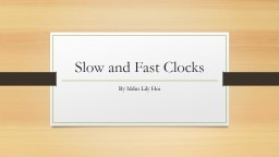 Slow and Fast Clocks By PowerPoint PPT Presentation