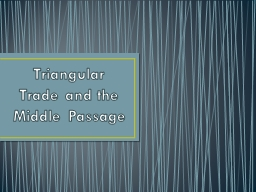 Triangular Trade and the Middle Passage