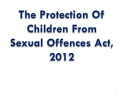 The Protection Of Children From Sexual Offences Act, 2012