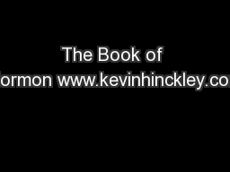 The Book of Mormon www.kevinhinckley.com