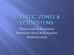 Aquatic Zones & Ecosystems