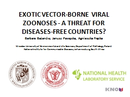 EXOTIC VECTOR-BORNE VIRAL ZOONOSES - A THREAT FOR DISEASES-FREE COUNTRIES?