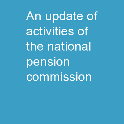 An update of activities of the National Pension Commission