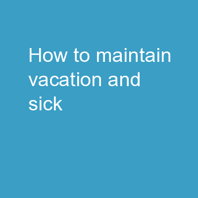 How to Maintain Vacation and Sick