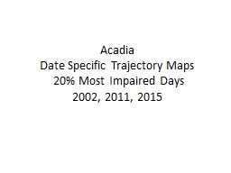 Acadia  Date Specific Trajectory Maps
