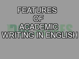 FEATURES  OF ACADEMIC WRITING IN ENGLISH