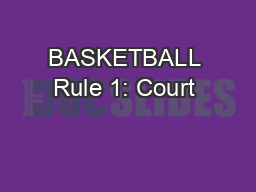 BASKETBALL Rule 1: Court & Equipment PowerPoint PPT Presentation