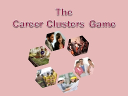 The Career Clusters Game PowerPoint Presentation, PPT - DocSlides