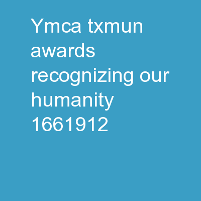 YMCA TXMUN AWARDS Recognizing our Humanity