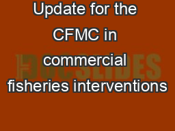 Update for the CFMC in commercial fisheries interventions