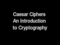 Caesar Ciphers An Introduction to Cryptography