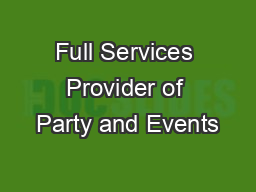Full Services Provider of Party and Events PDF document - DocSlides