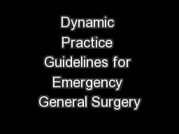 Dynamic Practice Guidelines for Emergency General Surgery