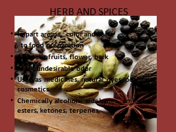 HERB AND SPICES Impart aroma, color and taste