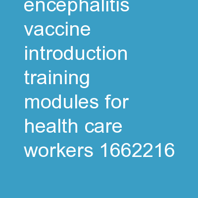 CD-JEV Japanese Encephalitis Vaccine Introduction Training Modules for Health Care Workers