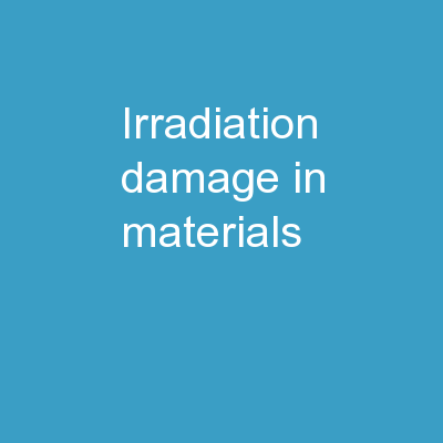 Irradiation damage in materials
