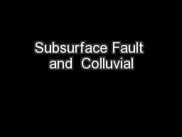Subsurface Fault and  Colluvial PowerPoint PPT Presentation