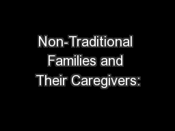 Non-Traditional Families and Their Caregivers:
