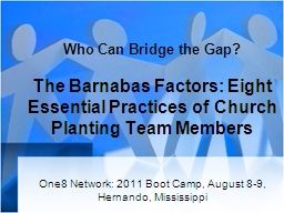 Who Can Bridge the Gap? The Barnabas Factors: Eight Essential Practices of Church Planting Team Mem