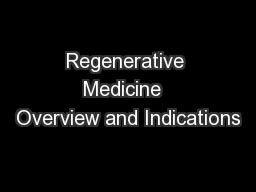 Regenerative Medicine  Overview and Indications