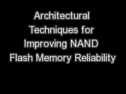 Architectural Techniques for Improving NAND Flash Memory Reliability