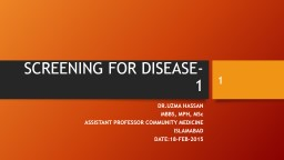SCREENING FOR DISEASE-1 DR.UZMA HASSAN