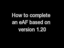 How to complete an eAF based on version 1.20