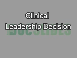 Clinical Leadership Decision