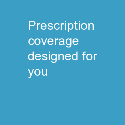 Prescription Coverage Designed for You