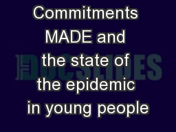Commitments MADE and the state of the epidemic in young people
