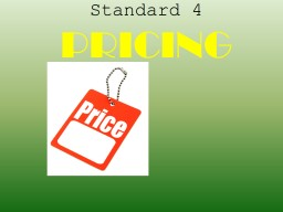 Standard 4 PRICING Pricing: What is it