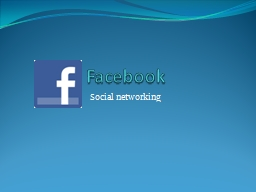 Facebook Social networking PowerPoint PPT Presentation