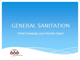 General Sanitation What's keeping your kitchen clean?