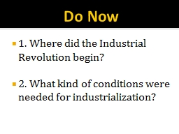 Do Now 1. Where did the Industrial Revolution begin?
