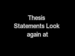Thesis Statements Look again at PowerPoint PPT Presentation