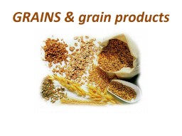 GRAINS & grain products