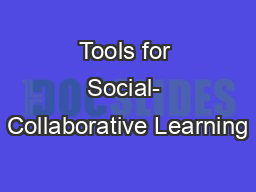 Tools for Social- Collaborative Learning