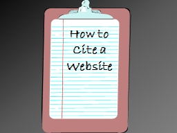 How to Cite a Website Website Bib. Slip