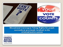 Educational  t raining on Voting Rights for people currently or previously involved in the