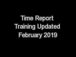 Time Report Training Updated February 2019