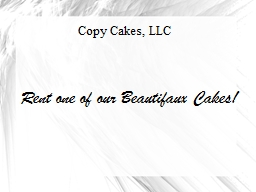 Copy Cakes, LLC Rent one of our
