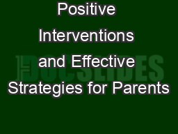 Positive Interventions and Effective Strategies for Parents