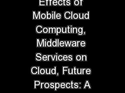 Evolution and Effects of Mobile Cloud Computing, Middleware Services on Cloud, Future Prospects: A
