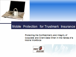 Protecting the Confidentiality and Integrity of Corporate and Client Data When in the Hands of a Mo PowerPoint Presentation, PPT - DocSlides