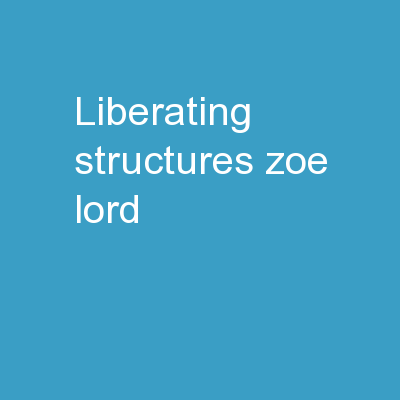 Liberating Structures Zoe Lord