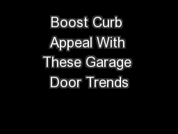 Boost Curb Appeal With These Garage Door Trends