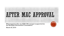 After MAC approval What happens after my AERO PM concept is approved by the Michigan Aeronautics Co