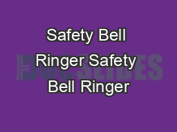 Safety Bell Ringer Safety Bell Ringer
